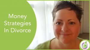 Money Strategies In Divorce
